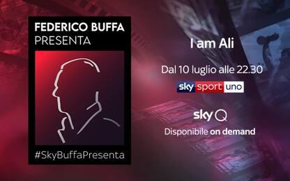 """#SkyBuffaPresenta: """"I am Ali"""""""