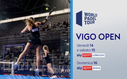 World Padel Tour, il Vigo Open su Sky