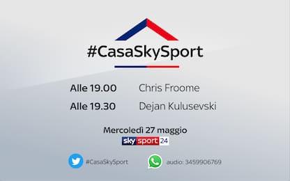 #CasaSkySport, gli ospiti di mercoledì 27 maggio