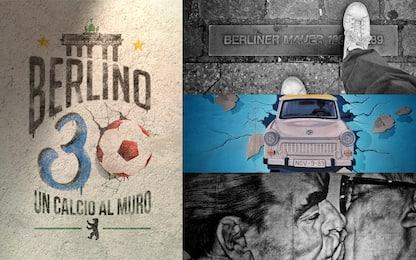 """Lo speciale """"Berlino 30: un calcio al Muro"""""""