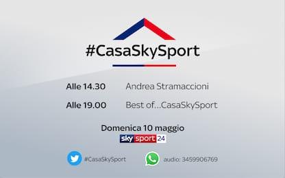 #CasaSkySport, gli ospiti di domenica 10 maggio