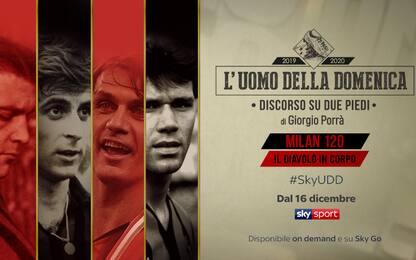 Uomo Domenica: Milan 120, il Diavolo in corpo