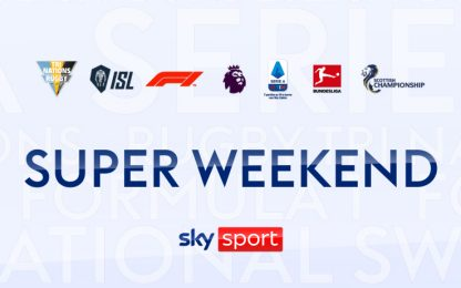 Su Sky Sport è Super Weekend: la guida