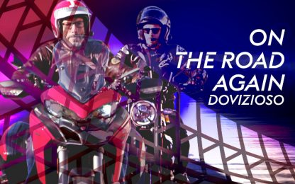 """""""On the road again"""", prima puntata con Dovizioso"""