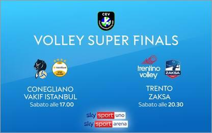 Super Finals, Conegliano e Trento per la storia