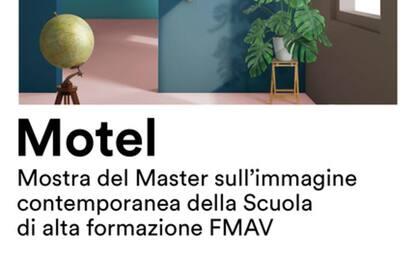 Mostre: studenti alta formazione Fmav presentano 'Motel'