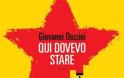 'Qui dovevo stare',nuovo lavoro dello scrittore Giovanni Dozzini