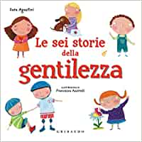 6 STORIE DI GENTILEZZA