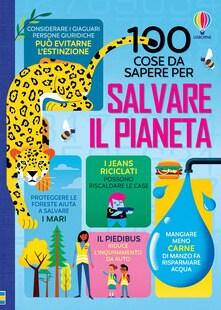 100 cosa da sapere per salvare il pianeta