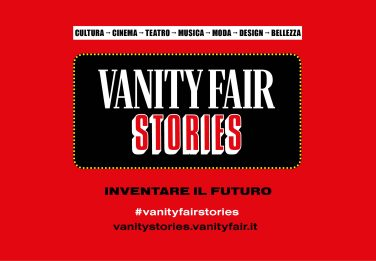 Vanity Fair Stories, al via il festival di Vanity Fair