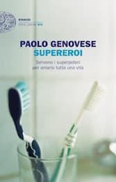 """""""Supereroi"""" in lotta contro il tempo: il nuovo libro di Paolo Genovese"""