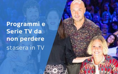 Programmi TV da non perdere stasera, lunedì 25 maggio