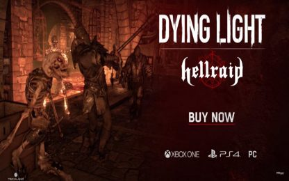 Dying Light, il DLC Hellraid è ora disponibile