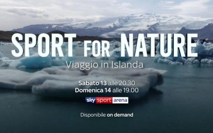 Lo Speciale: Sport for Nature, viaggio in Islanda