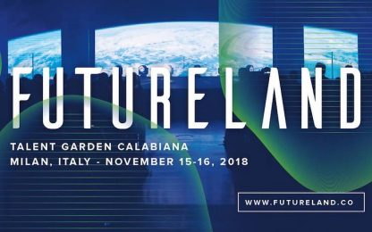 Milano, il 15 e il 16 torna Futureland per scoprire le nuove tendenze