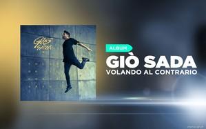 """""""Volando al contrario"""" è il primo album di Giò Sada"""